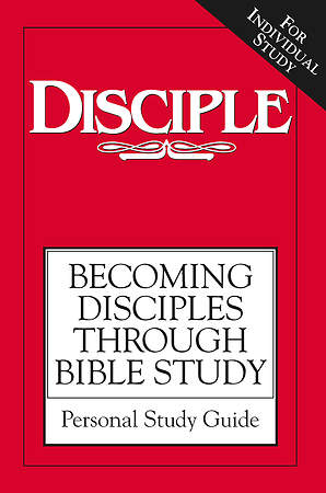 Disciple I Becoming Disciples Through Bible Study: Personal Study Guide