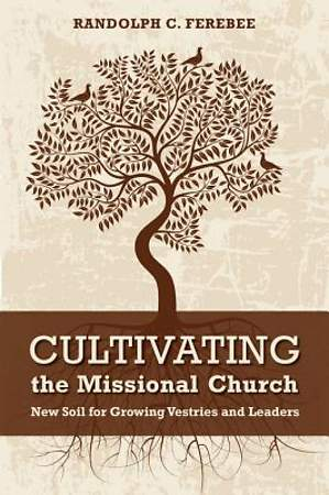 Cultivating the Missional Church - [ePub Ebook]