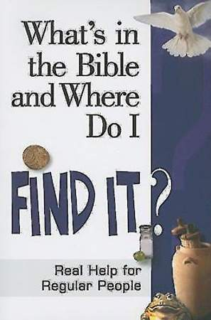 What`s in the Bible and Where Do I Find It?