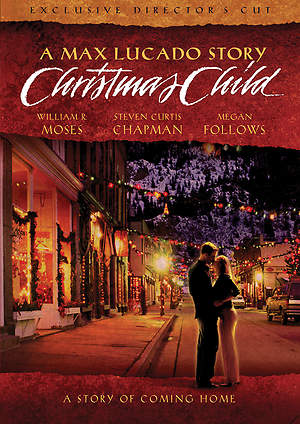 Max Lucado's Christmas Child: Director's Cut