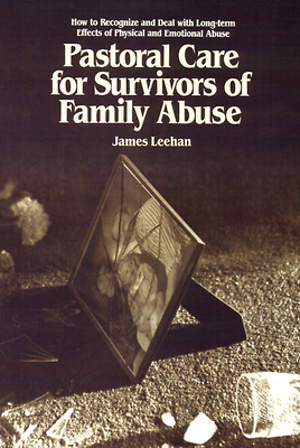 Pastoral Care for Survivors of Family Abuse