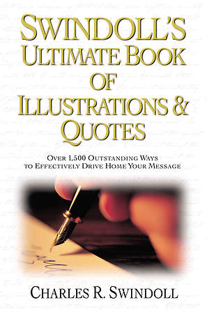Swindoll`s Ultimate Book of Illustrations & Quotes