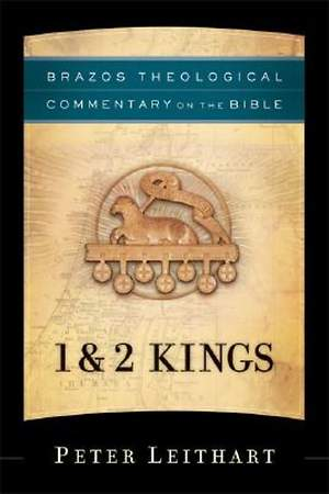 Brazos Theological Commentary on the Bible - 1 & 2 Kings