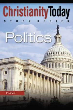 Christianity Today Study Series - Politics