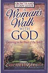 A Woman`s Walk with God Growth and Study Guide