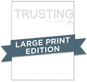 Covenant Bible Study: Trusting Participant Guide Large Print