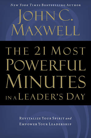 The 21 Most Powerful Minutes in a Leader`s Day