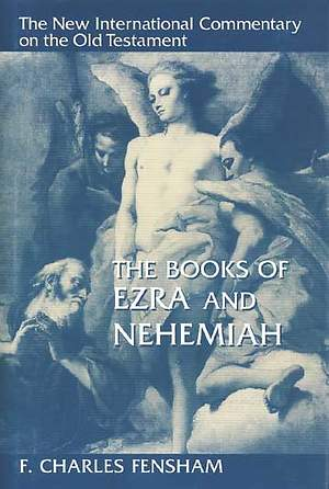 The New International Commentary on the Old Testament - Ezra and Nehemiah