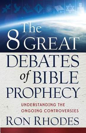 The 8 Great Debates of Bible Prophecy [Adobe Ebook]