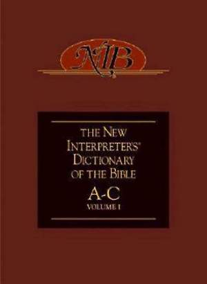 New Interpreter's Dictionary of the Bible Volume 1 - NIDB
