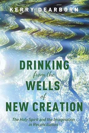 Drinking from the Wells of New Creation [ePub Ebook]