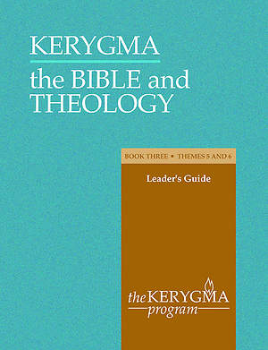 Kerygma - The Bible and Theology Leader`s Guide Book III