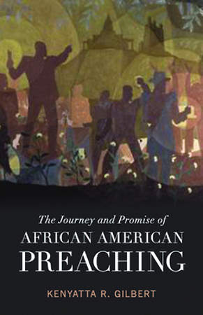 The Journey and Promise of African American Preaching
