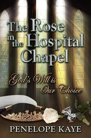 The Rose in the Hospital Chapel [Adobe Ebook]