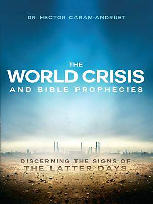 The World Crisis and Bible Prophecies [ePub Ebook]