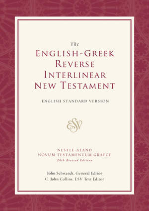 The English-Greek Reverse Interlinear New Testament