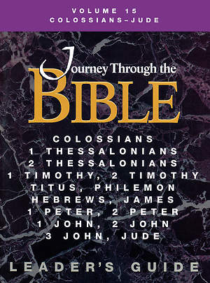 Journey Through the Bible Volume 15: Colossians - Jude Leader`s Guide