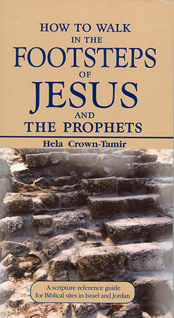 How to Walk in the Footsteps of Jesus and the Prophets