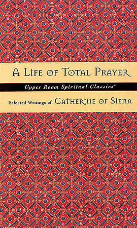 A Life of Total Prayer