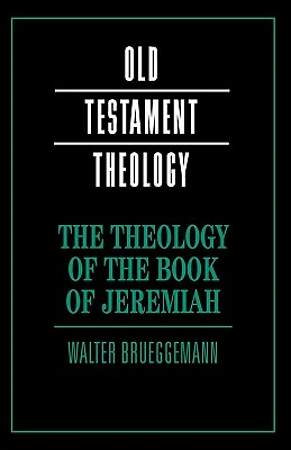 The Theology of the Book of Jeremiah