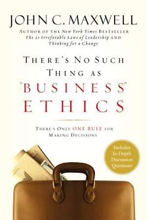 There`s No Such Thing as Business Ethics