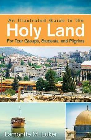 An Illustrated Guide to the Holy Land for Tour Groups, Students, and Pilgrims - eBook [ePub]