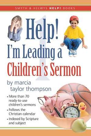 Help! I'm Leading a Children's Sermon, Volume 1