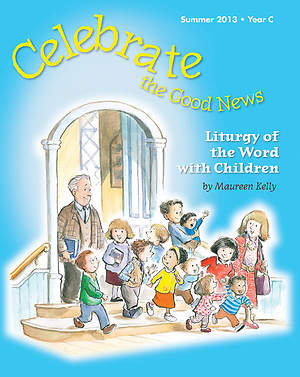 Celebrate the Good News: Liturgy of the Word with Children Catholic Summer 2013