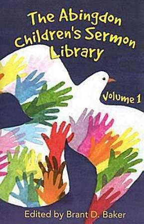 The Abingdon Children's Sermon Library Volume 1