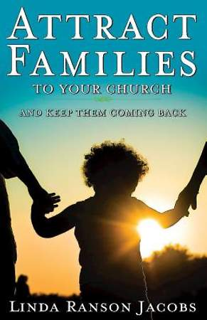 Attract Families to Your Church and Keep Them Coming Back - eBook [ePub]