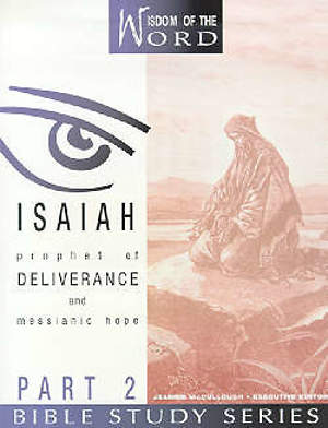 Isaiah - Prophet of Deliverance and Messianic Hope