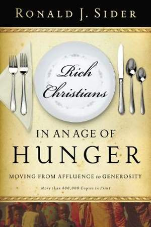 Rich Christians in an Age of Hunger