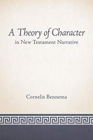A Theory of Character in New Testament Narrative [Adobe Ebook]