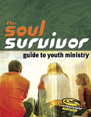 Soul Survivor Guide to Youth Ministry