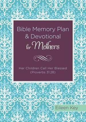 Bible Memory Plan and Devotional for Mothers
