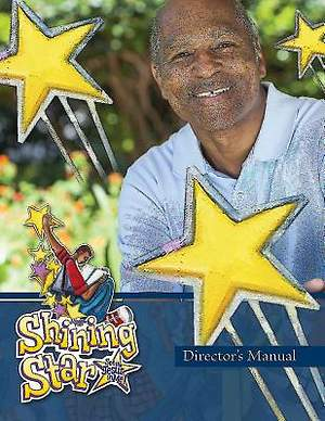 Vacation Bible School (VBS) 2015 Shining Star Director's Manual