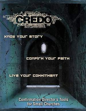 Credo Confirmation Director`s Tools for Small Churches