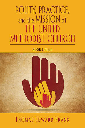 Polity, Practice, and the Mission of The United Methodist Church - eBook [ePub]