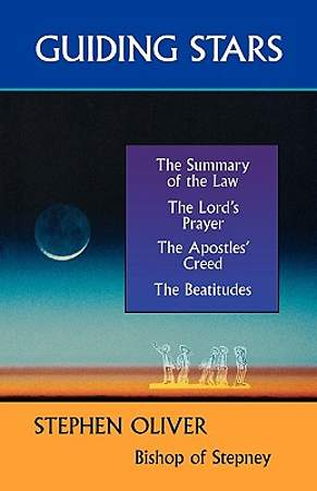 Guiding Stars - The Summary of the Law, the Lord`s Prayer, the Creed and the Beatitudes