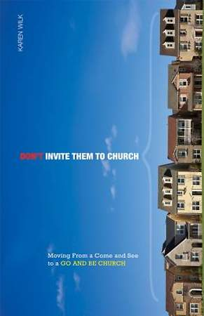 Don`t Invite Them to Church