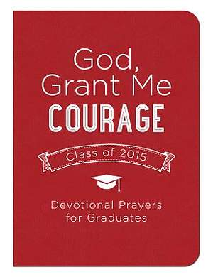 God, Grant Me Courage