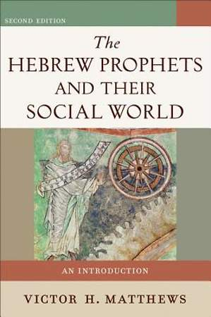 Hebrew Prophets and Their Social World, The [ePub Ebook]