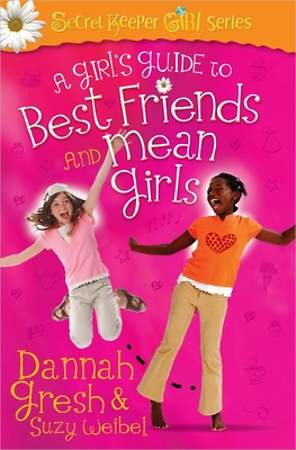 A Girl`s Guide to Best Friends and Mean Girls
