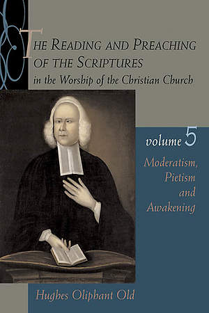 The Reading and Preaching of the Scriptures in the Worship of the Christian Church, Volume 5