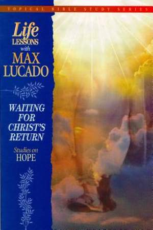 Life Lessons - Waiting for Christ`s Return