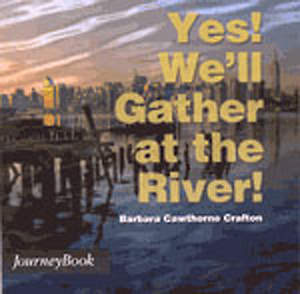 Yes! We'll Gather at the River!
