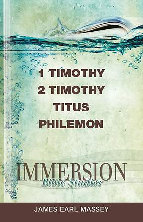 Immersion Bible Studies: 1 & 2 Timothy, Titus, Philemon - eBook [ePub]