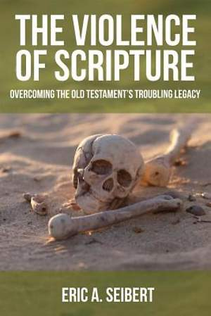 The Violence of Scripture [Adobe Ebook]