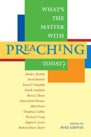 What`s the Matter with Preaching Today?