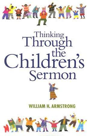 Thinking Through the Children`s Sermon